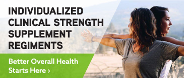Individualized clinical strength supplement regiments / Better Overall Health Starts Here ›